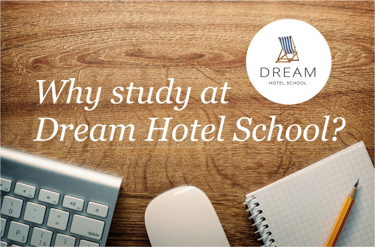 why study at dream hotel school